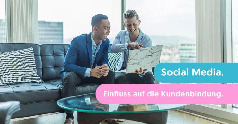 social media und der einfluss auf die kundenbindung